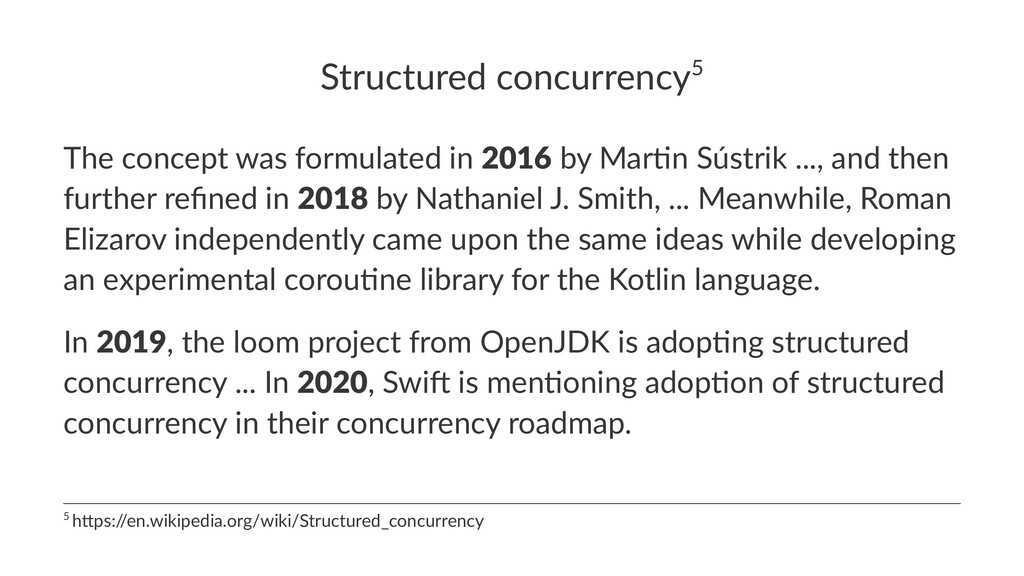 Structured concurrency5 The concept was formula...