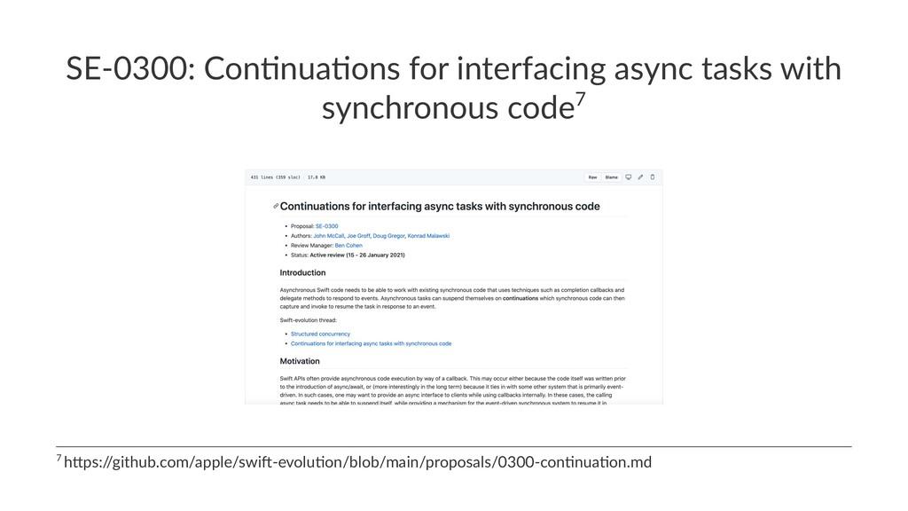 SE-0300: Con+nua+ons for interfacing async task...