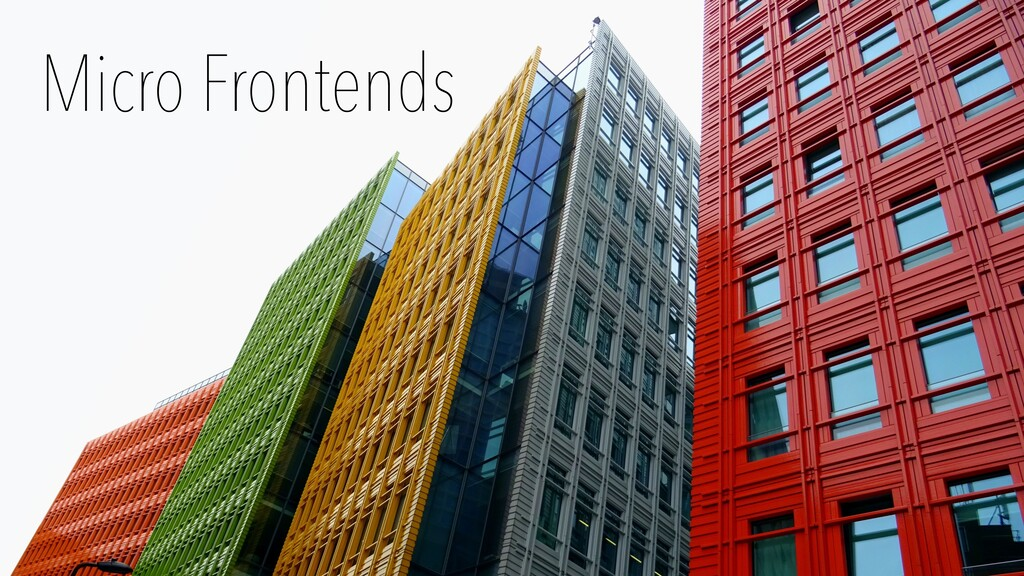 Micro Frontends