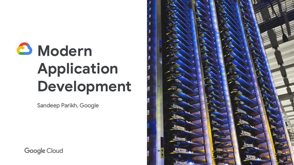 Modern Application Development Sandeep Parikh, ...