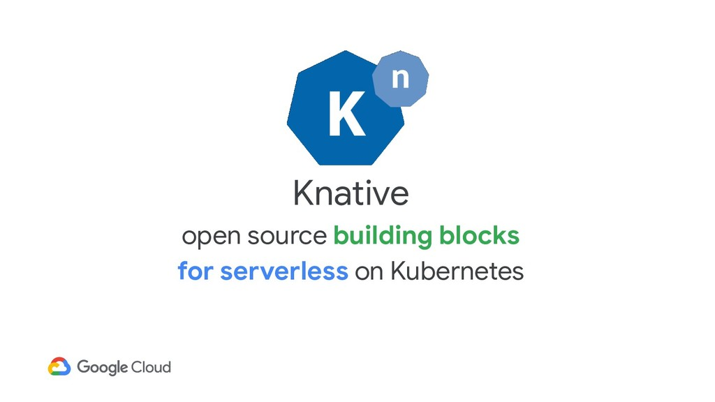 Knative open source building blocks for serverl...