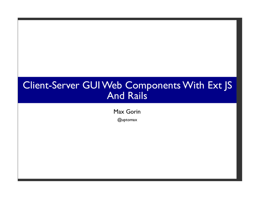 Client-Server GUI Web Components With Ext JS An...