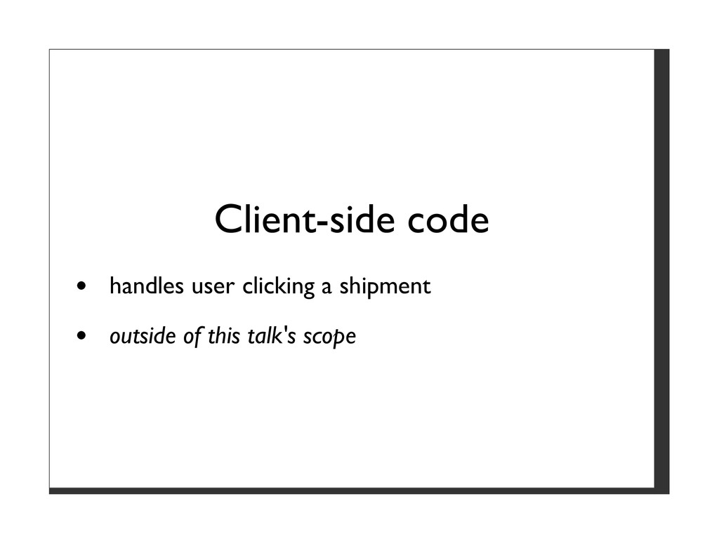 Client-side code handles user clicking a shipme...