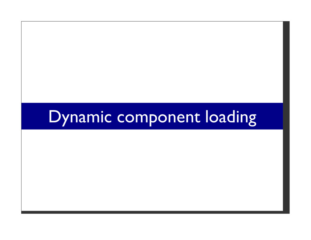 Dynamic component loading