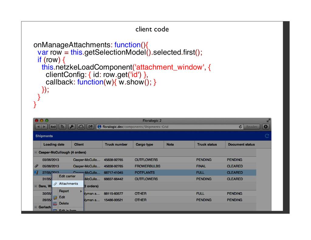 client code onManageAttachments: function(){ va...