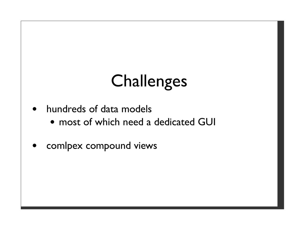 Challenges hundreds of data models most of whic...