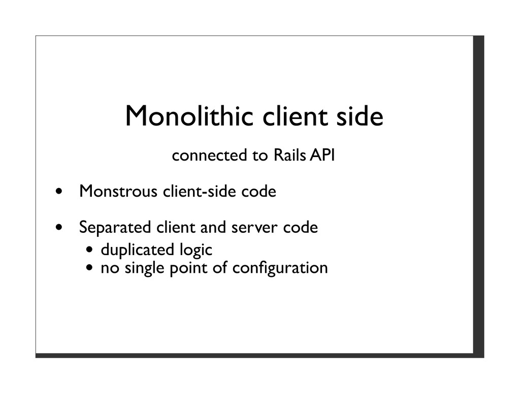 Monolithic client side connected to Rails API M...
