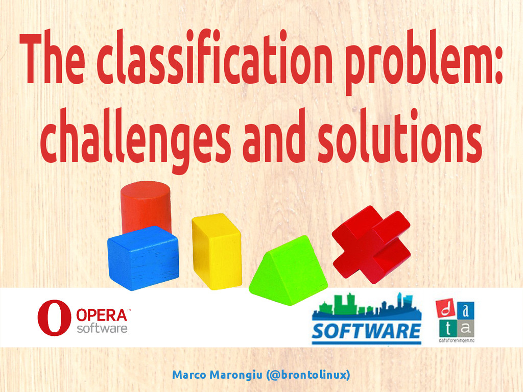 The classification problem: challenges and solu...