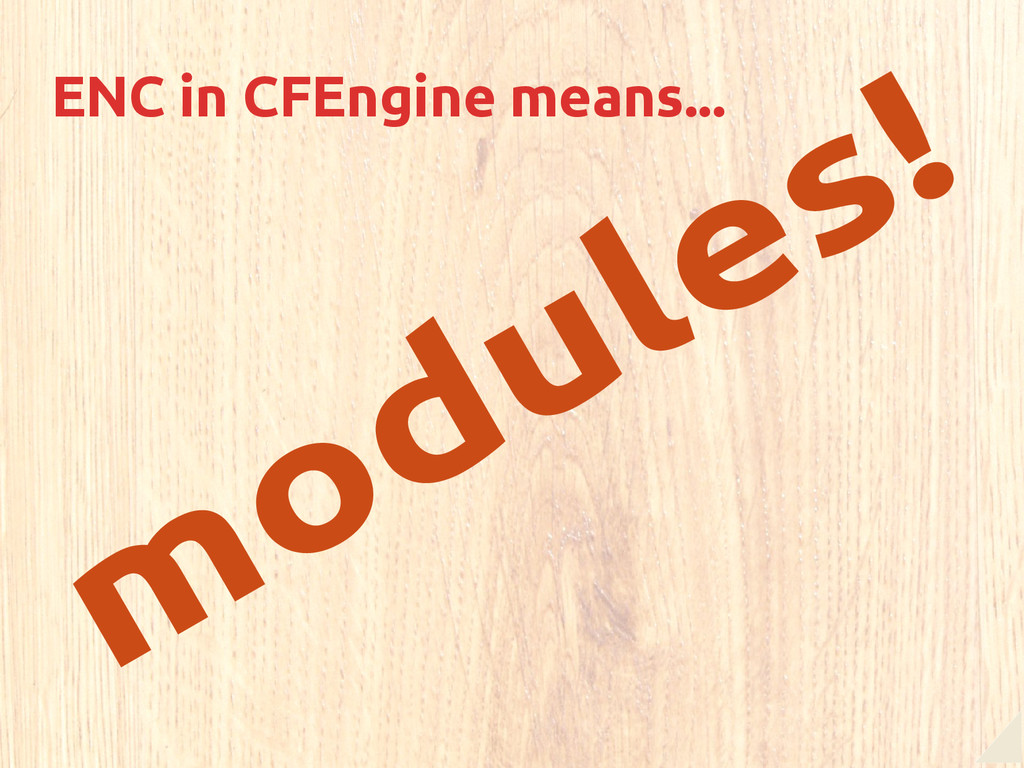 m odules! ENC in CFEngine means...