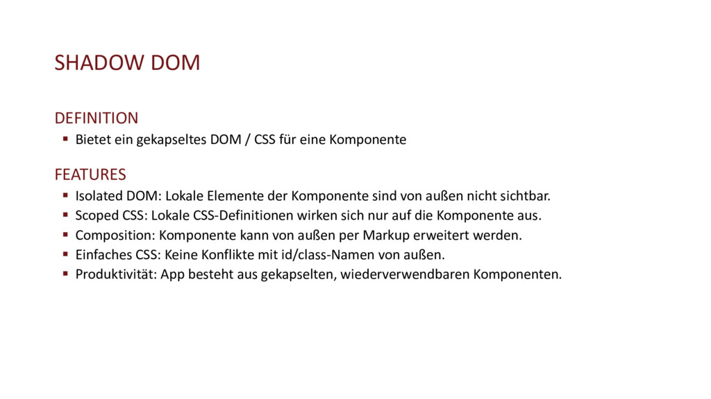 SHADOW DOM DEFINITION § Bietet ein gekapseltes ...