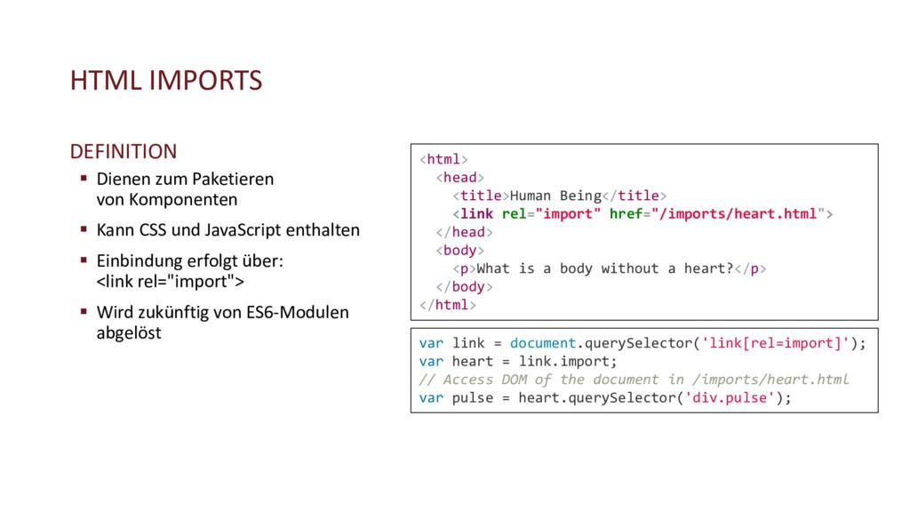 HTML IMPORTS DEFINITION § Dienen zum Paketieren...
