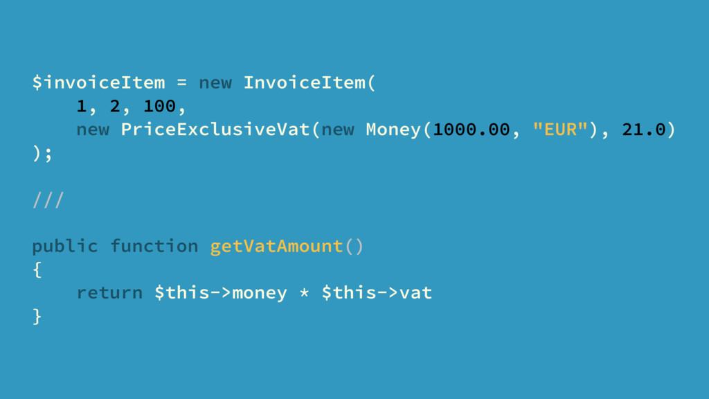 $invoiceItem = new InvoiceItem( 1, 2, 100, new ...