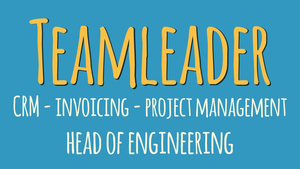 Teamleader CRM - invoicing - project management...