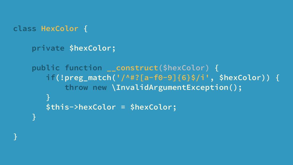 class HexColor { private $hexColor; public func...
