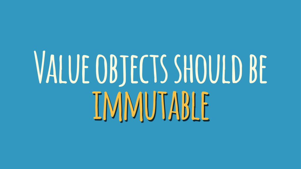 Value objects should be immutable
