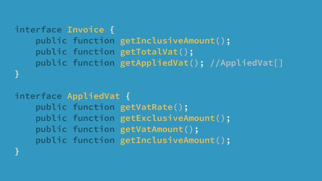 interface Invoice { public function getInclusiv...