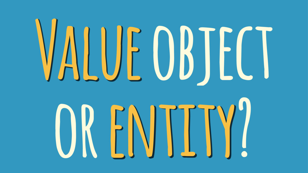 Value object or entity?