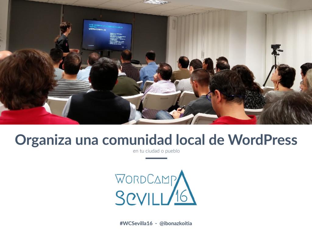 1 Organiza una comunidad local de WordPress en ...
