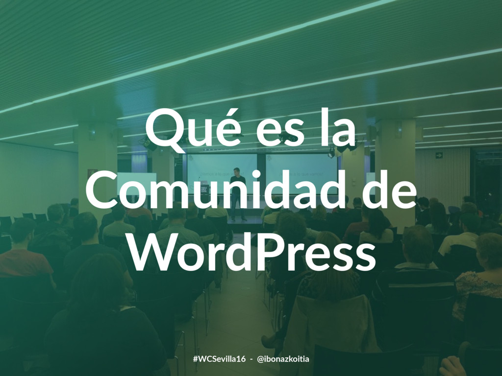#WCSevilla16 - @ibonazkoitia 3 Qué es la Comuni...