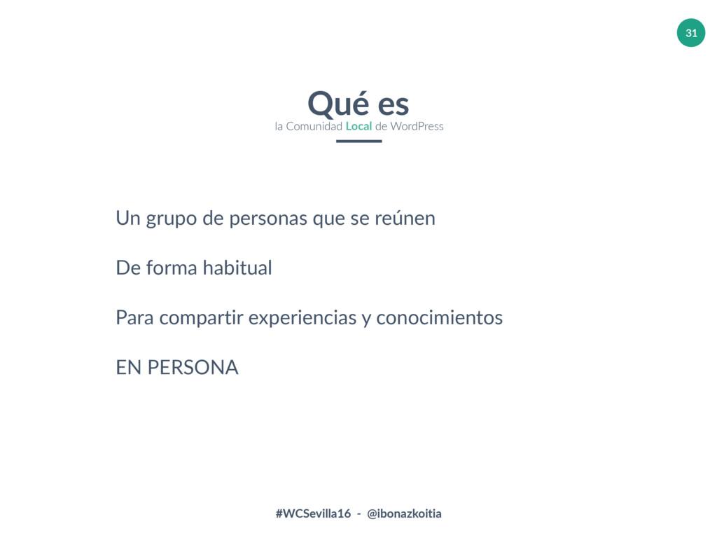 #WCSevilla16 - @ibonazkoitia 31 Qué es la Comun...
