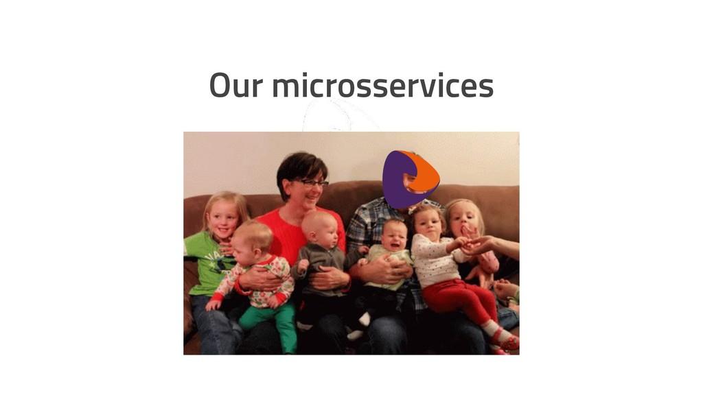 sensedia.com Our microsservices