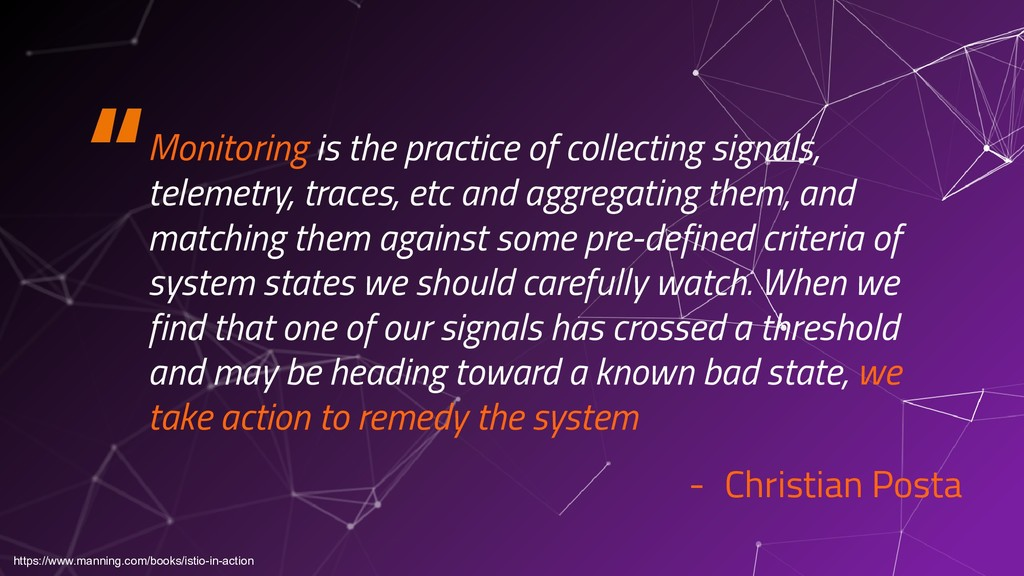"""""""Monitoring is the practice of collecting signa..."""