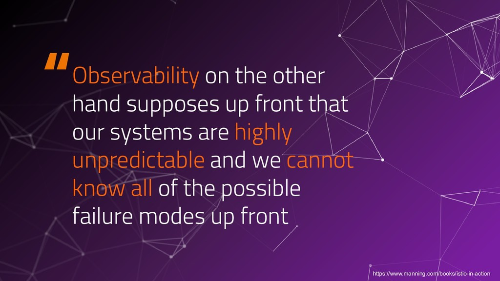 """""""Observability on the other hand supposes up fr..."""