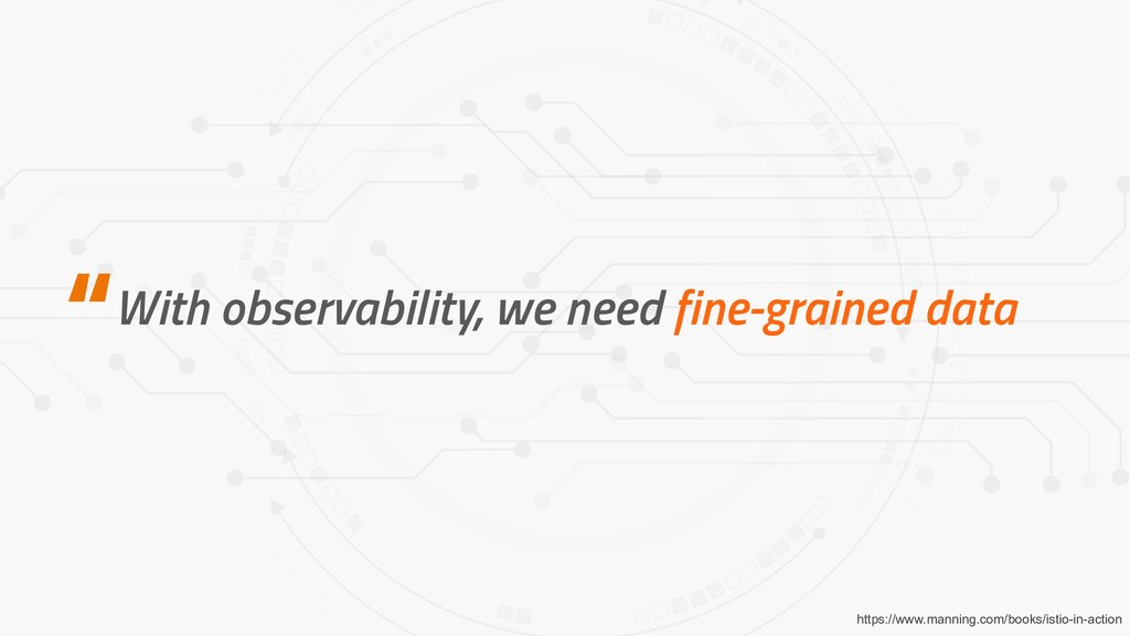"""With observability, we need fine-grained data """"..."""