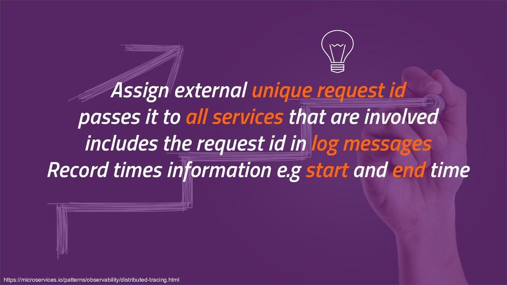 Assign external unique request id passes it to ...