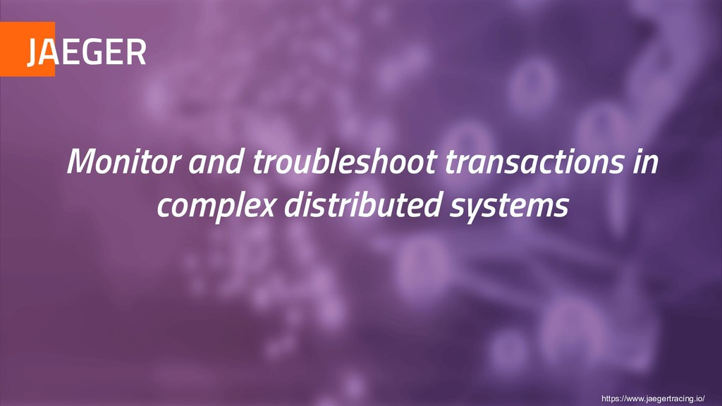 JAEGER Monitor and troubleshoot transactions in...