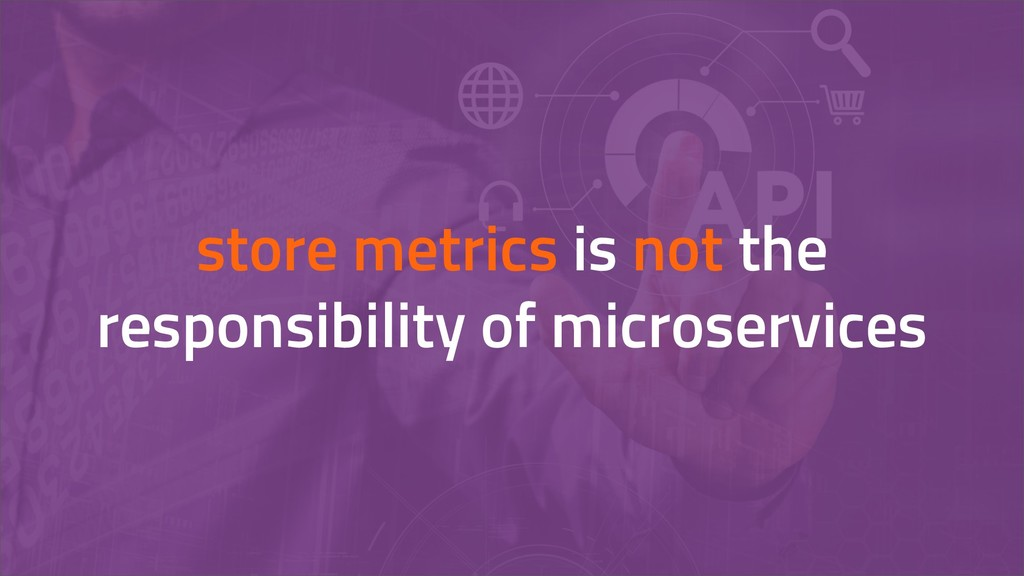 store metrics is not the responsibility of micr...