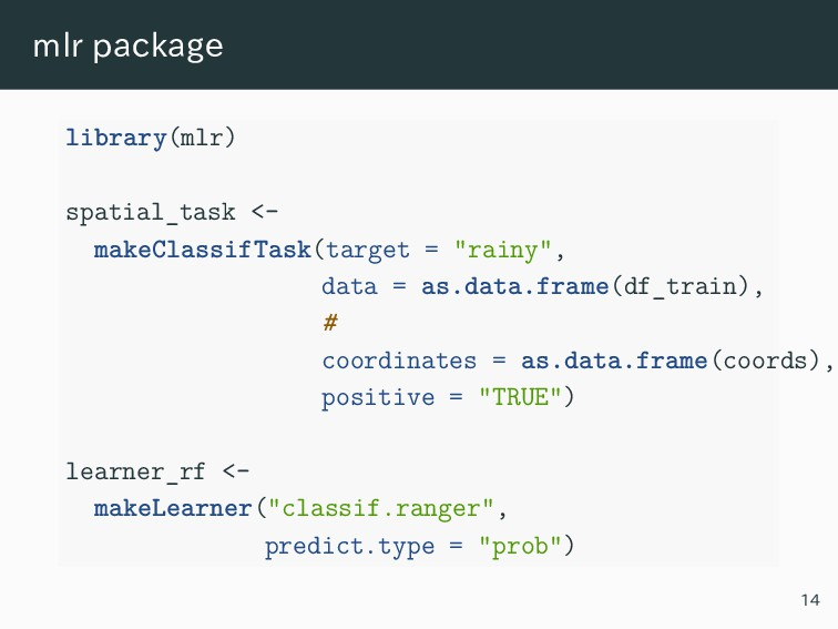 mlr package library(mlr) spatial_task <- makeCl...