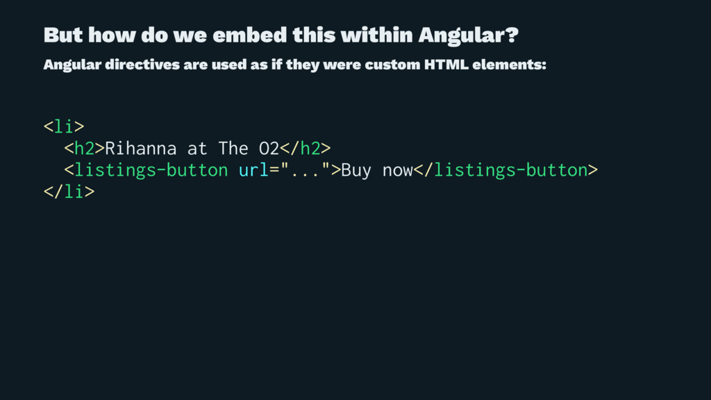 But how do we embed this within Angular? Angula...
