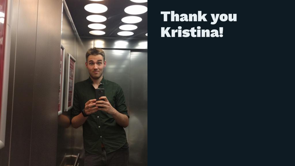 Thank you Kristina!