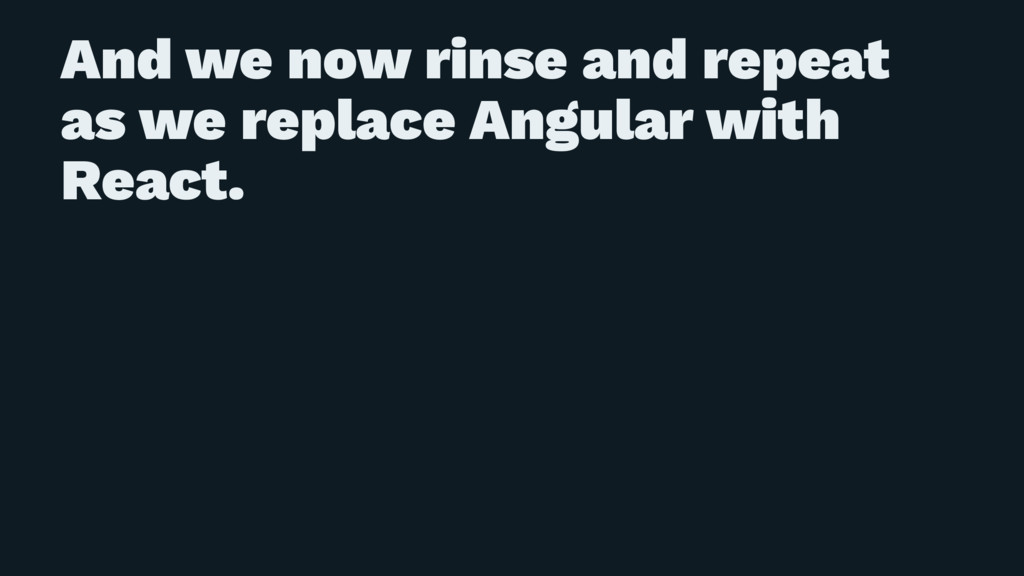 And we now rinse and repeat as we replace Angul...
