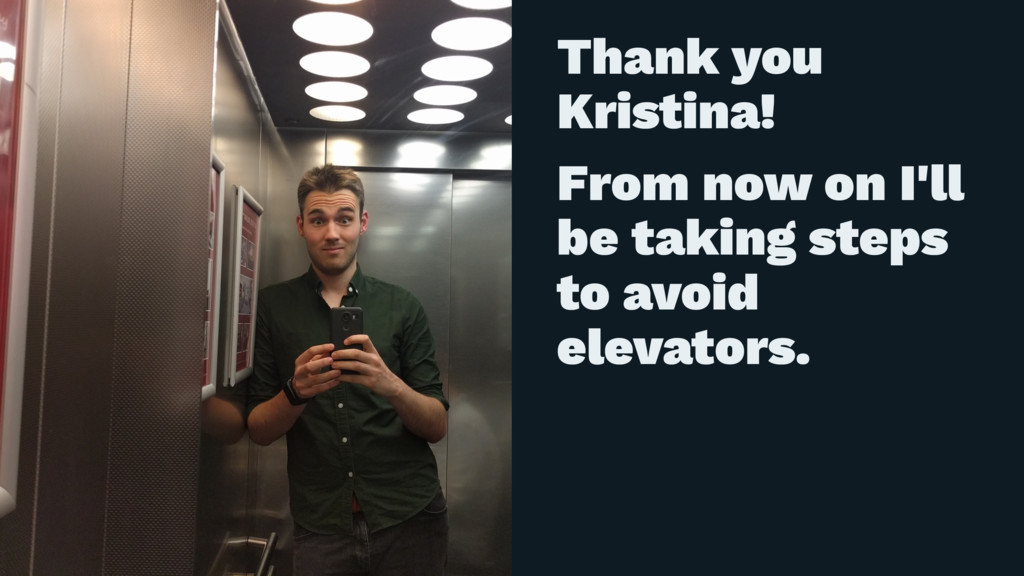 Thank you Kristina! From now on I'll be taking ...