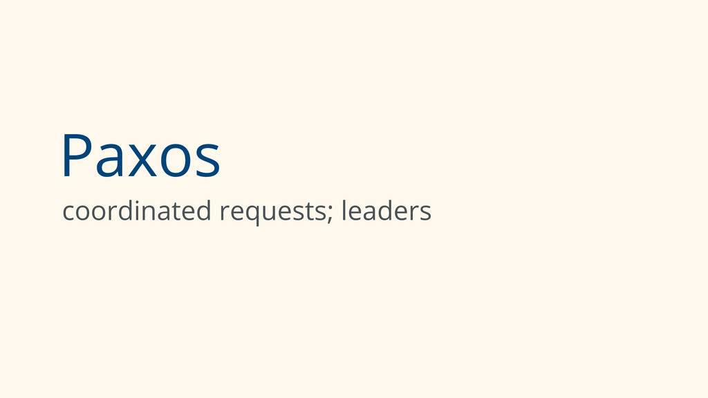 Paxos coordinated requests; leaders