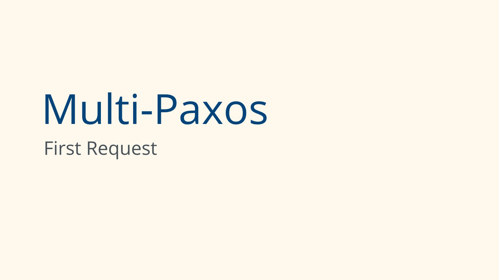 Multi-Paxos First Request