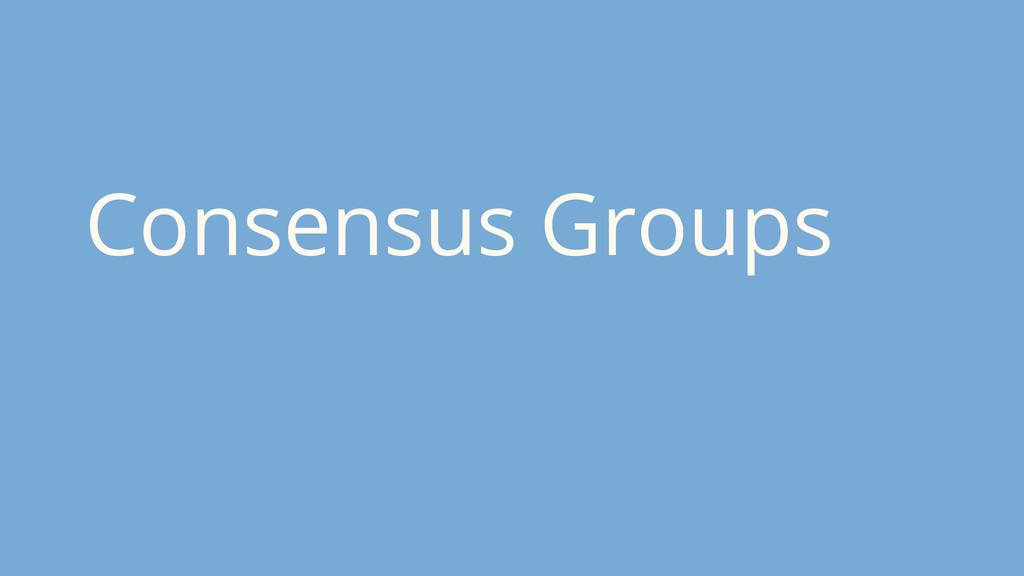 Consensus Groups