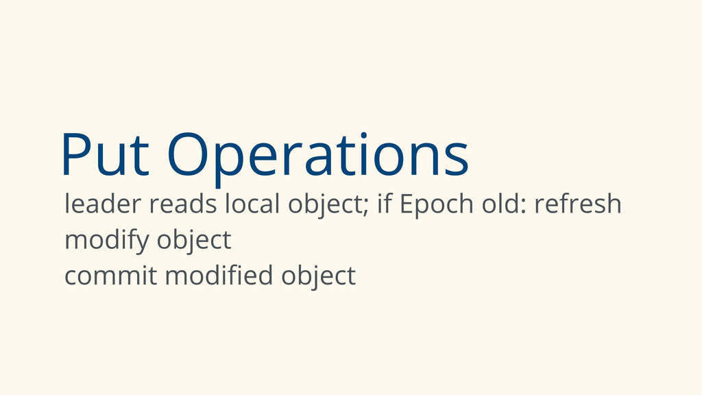 Put Operations leader reads local object; if Ep...