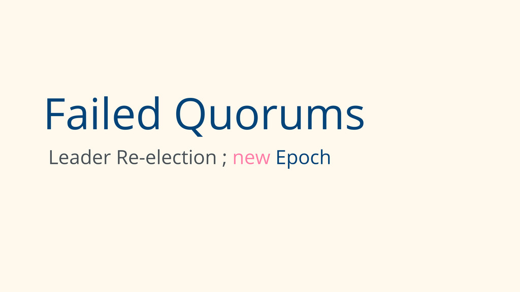 Failed Quorums Leader Re-election ; new Epoch
