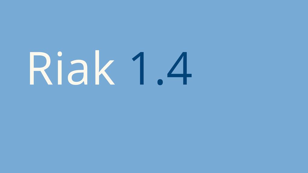 Riak 1.4