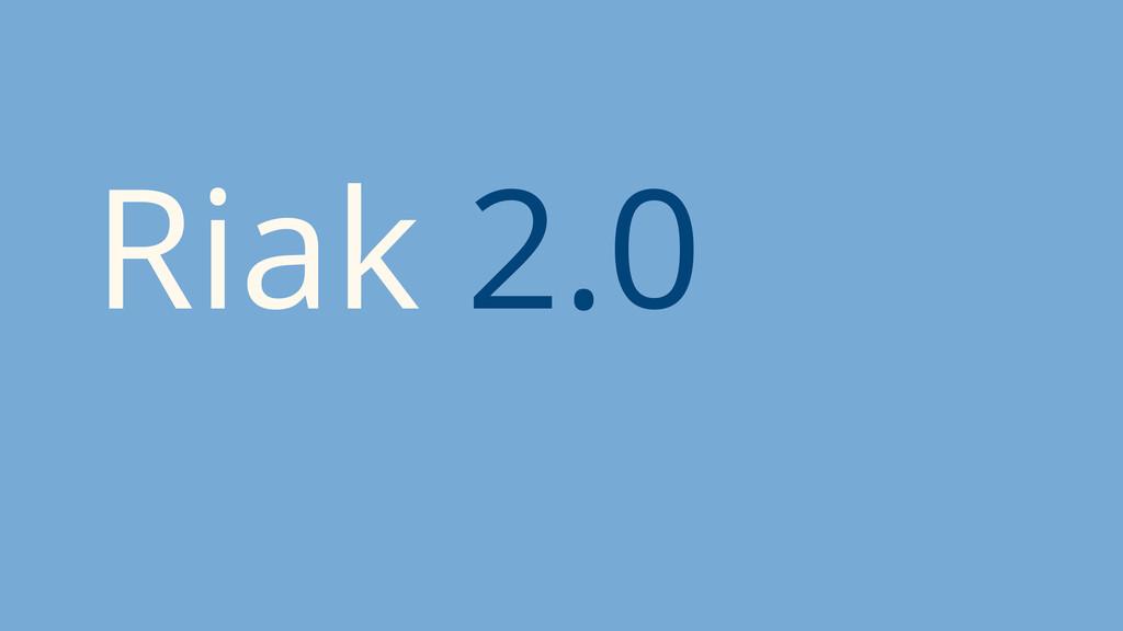 Riak 2.0