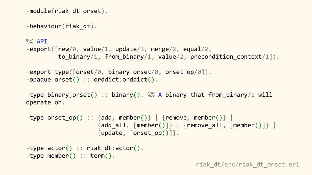 riak_dt/src/riak_dt_orset.erl -‐module(riak_dt...