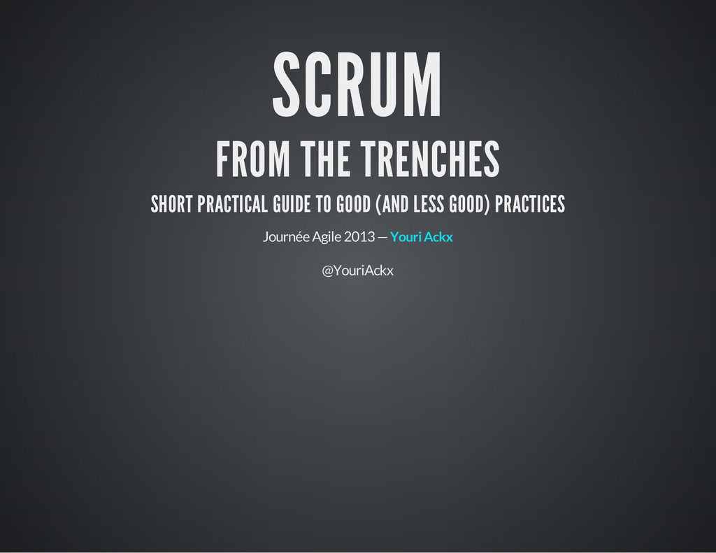 SCRUM FROM THE TRENCHES SHORT PRACTICAL GUIDE T...