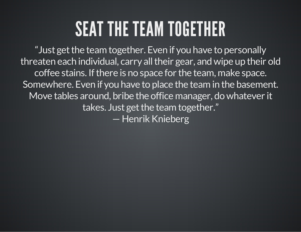 "SEAT THE TEAM TOGETHER ""Just get the team toget..."