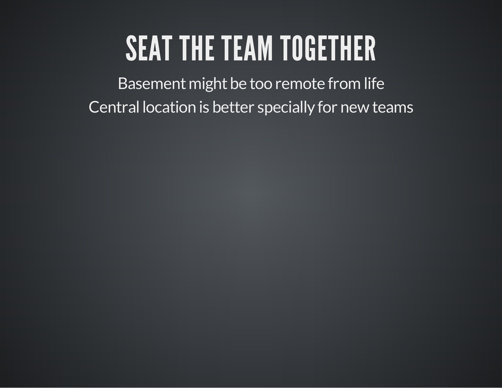 SEAT THE TEAM TOGETHER Basement might be too re...