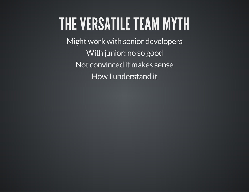 THE VERSATILE TEAM MYTH Might work with senior ...