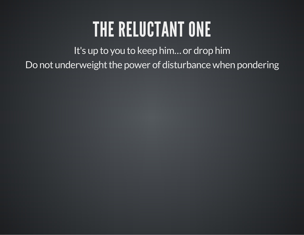 THE RELUCTANT ONE It's up to you to keep him… o...