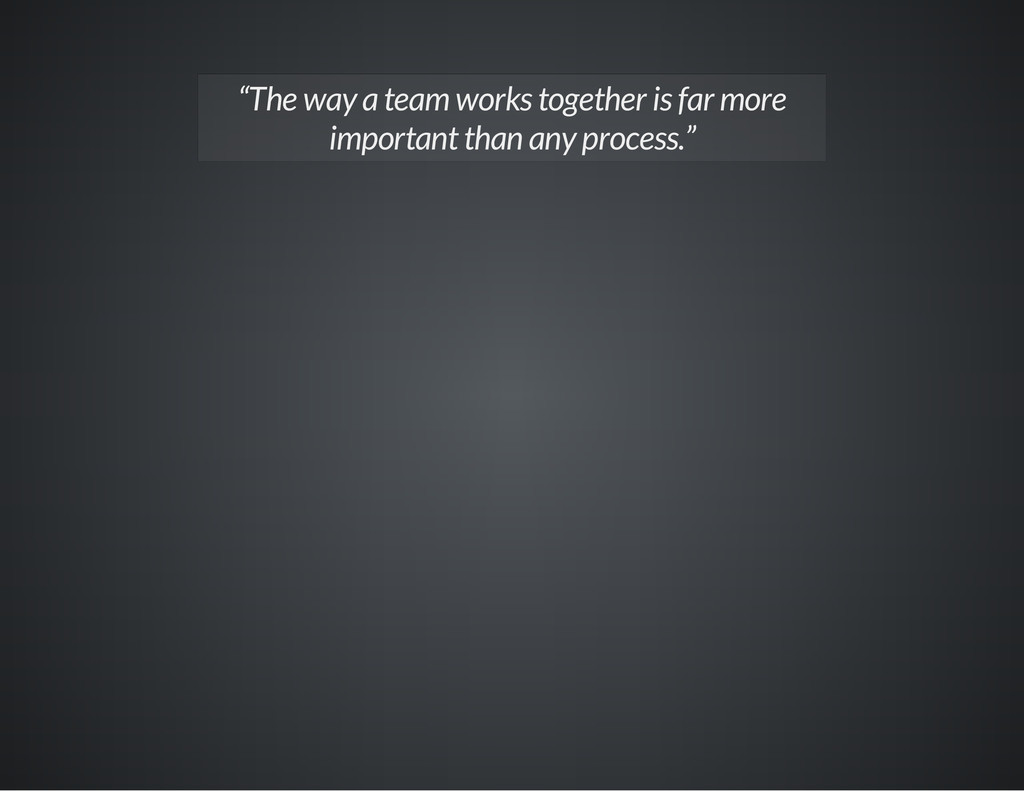 """The way a team works together is far more impo..."